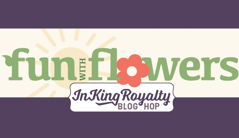 Guest Stamper for the InKing Royalty Blog Hop!